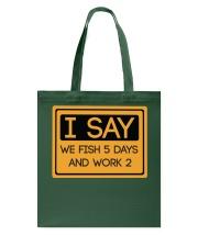 I say we fish 5 days and work 2 HV9 Tote Bag thumbnail