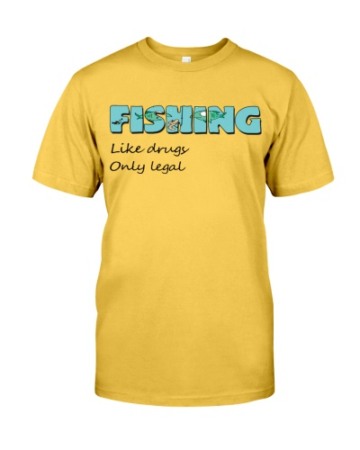 Fishing like drugs only legal AY81