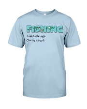 Fishing like drugs only legal AY81 Classic T-Shirt thumbnail