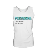 Fishing like drugs only legal AY81 Unisex Tank front
