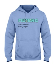 Fishing like drugs only legal AY81 Hooded Sweatshirt tile