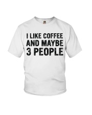 I Like Coffee and Maybe 3 People T Shirt Youth T-Shirt thumbnail