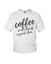 Coffee is Always A Good Idea Youth T-Shirt thumbnail