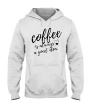 Coffee is Always A Good Idea Hooded Sweatshirt thumbnail