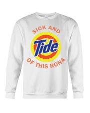 Sick And Tide Of This Rona Shirt Crewneck Sweatshirt thumbnail