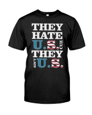 They Hate US Cuz They Ain't US Patriotic T-Shirt Classic T-Shirt thumbnail