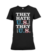 They Hate US Cuz They Ain't US Patriotic T-Shirt Premium Fit Ladies Tee front