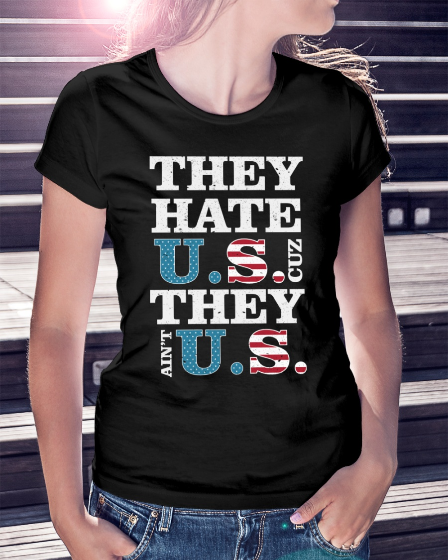 They Hate US Cuz They Ain't US Patriotic T-Shirt Premium Fit Ladies Tee