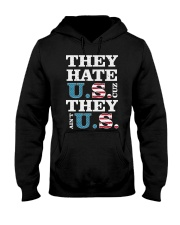 They Hate US Cuz They Ain't US Patriotic T-Shirt Hooded Sweatshirt thumbnail