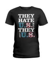 They Hate US Cuz They Ain't US Patriotic T-Shirt Ladies T-Shirt thumbnail