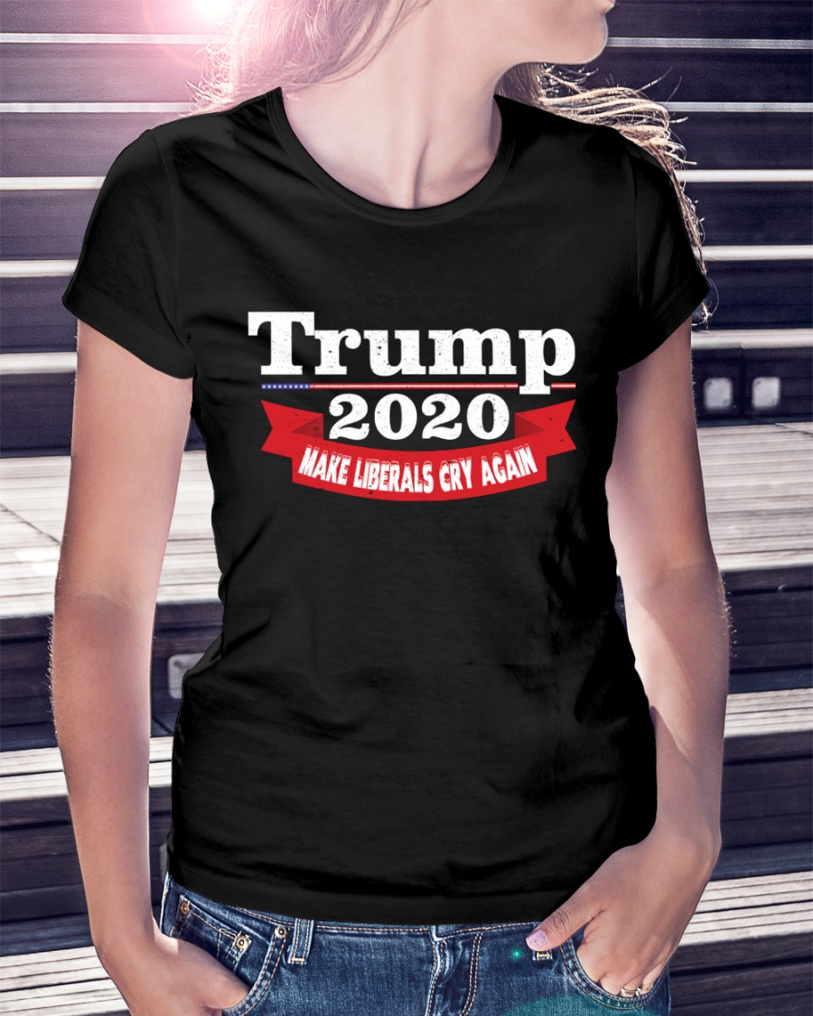 Trump 2020 Make Liberals Cry Again T-Shirt Premium Fit Ladies Tee