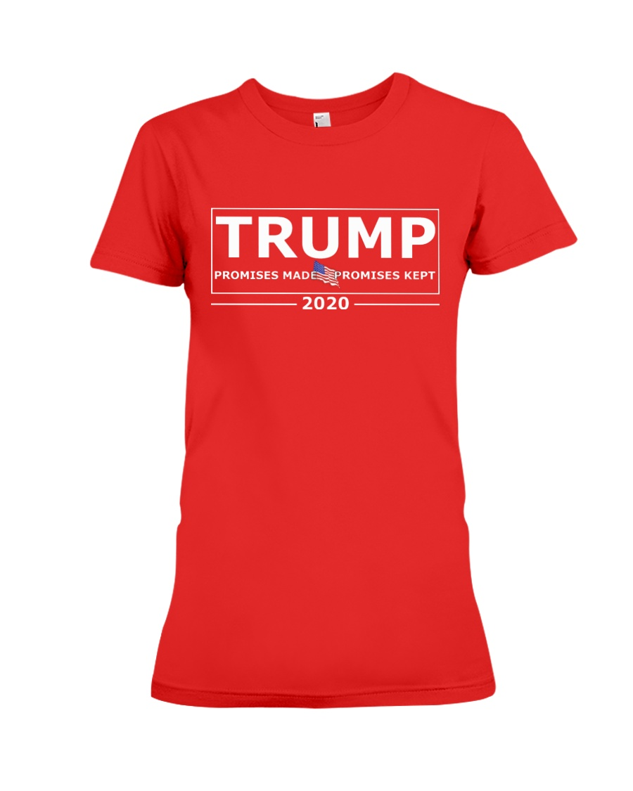 Trump 2020 Promises Made Promises Kept T Shirt Premium Fit Ladies Tee