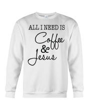 All I Need is Coffee and Jesus T Shirt Crewneck Sweatshirt thumbnail