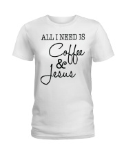 All I Need is Coffee and Jesus T Shirt Ladies T-Shirt thumbnail