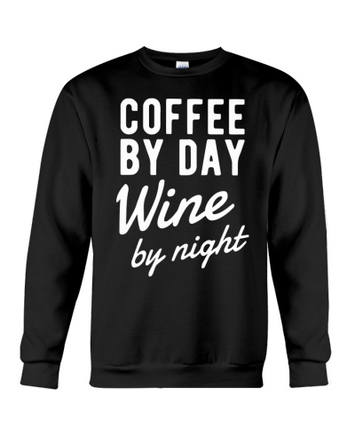 Coffee by Day Wine by Night Tshirt