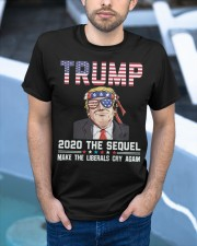 2020 The Sequel Make Liberals Cry Again T-Shirt Classic T-Shirt apparel-classic-tshirt-lifestyle-front-45