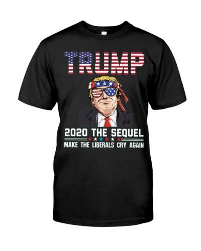 2020 The Sequel Make Liberals Cry Again T-Shirt