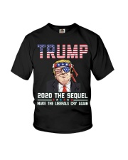 2020 The Sequel Make Liberals Cry Again T-Shirt Youth T-Shirt tile