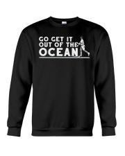 Go Get It Out of the Ocean T Shirt Crewneck Sweatshirt thumbnail