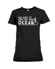 Go Get It Out of the Ocean T Shirt Premium Fit Ladies Tee front