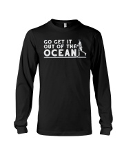 Go Get It Out of the Ocean T Shirt Long Sleeve Tee thumbnail