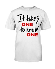 Official Takes One to Know One T Shirt Classic T-Shirt front