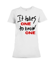 Official Takes One to Know One T Shirt Premium Fit Ladies Tee thumbnail