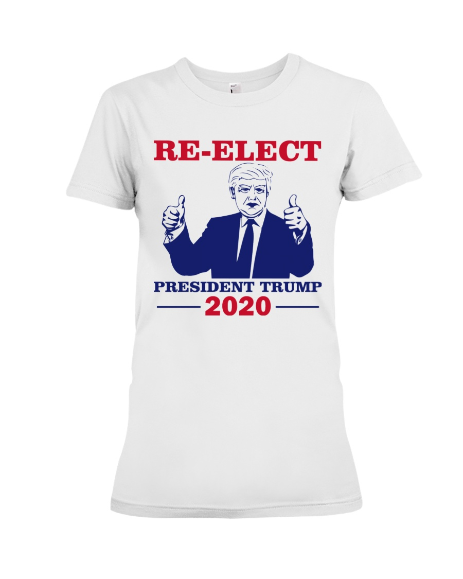 Re-Elect President Trump 2020 T Shirt Premium Fit Ladies Tee