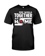 One World Together At Home Shirt Classic T-Shirt front