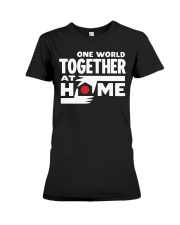 One World Together At Home Shirt Premium Fit Ladies Tee thumbnail