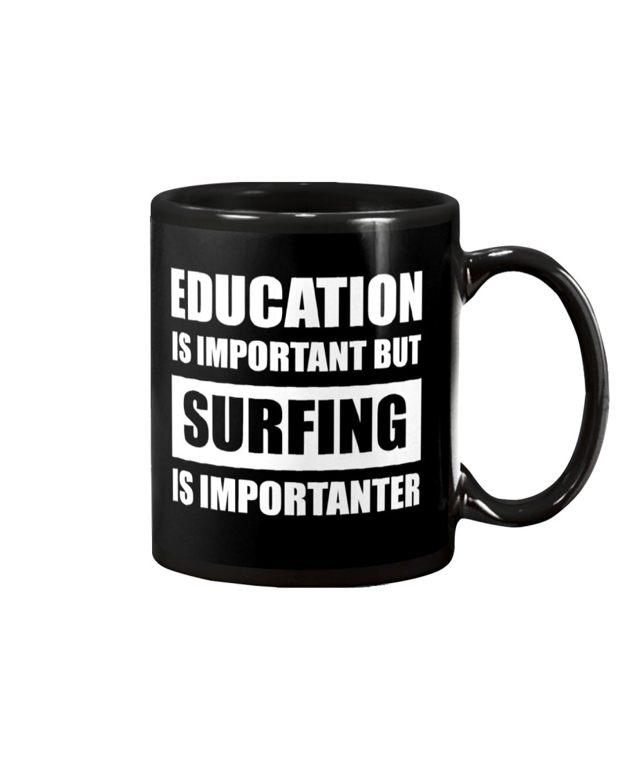 Education Is Important But Surfing Importanterrrrr Mug