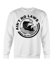 Ain't no laws when you're drinking claws t-shirt Crewneck Sweatshirt thumbnail