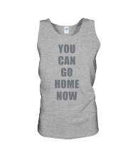 You Can Go Home Now Shirts Unisex Tank thumbnail