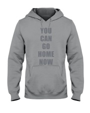 You Can Go Home Now Shirts Hooded Sweatshirt thumbnail