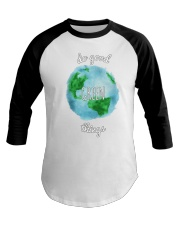 Do Good Green Things Reusable Totes and T-Shirts Baseball Tee thumbnail
