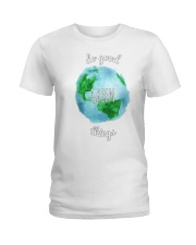 Do Good Green Things Reusable Totes and T-Shirts Ladies T-Shirt tile
