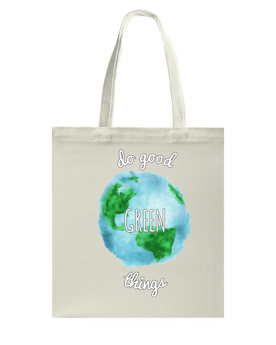 Do Good Green Things Reusable Totes and T-Shirts Tote Bag