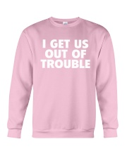 I GET US OUT OF TROUBLE Crewneck Sweatshirt thumbnail