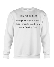 I love you so much Except when you snore tshirt Crewneck Sweatshirt thumbnail