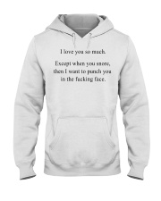 I love you so much Except when you snore tshirt Hooded Sweatshirt thumbnail