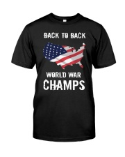 Back-To-Back World War Champs T-Shirt Classic T-Shirt front
