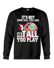volleyball it's not how tall you are Crewneck Sweatshirt thumbnail