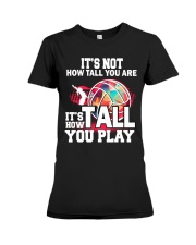 volleyball it's not how tall you are Premium Fit Ladies Tee thumbnail