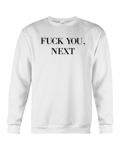 Fuck You Next Sweatshirt Tshirt Hoodie Tops Mug