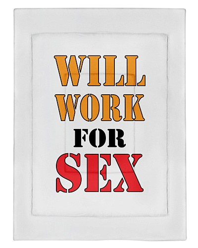 Will Work For The Sex Tshirt Hoodie Sweater Mug
