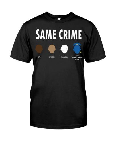 Same Crime T Shirts Hoodie Sweatshirt Tee