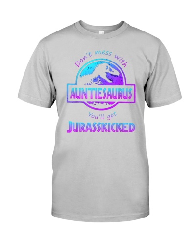 Don't Mess With Auntiesaurus You'll Get Jurasskick