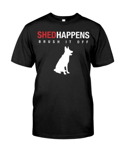 Shed Happens Brush It Off German Shepherd