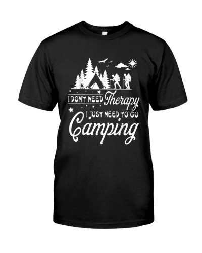 I Don't Need Therapy I Just Need To Go To Camping