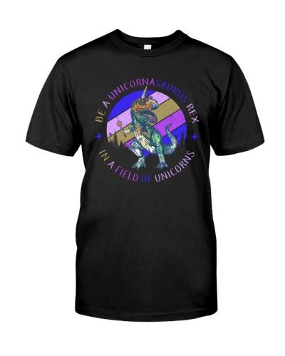Be A Unicornasaurus Rex In A Field Of Unicorns